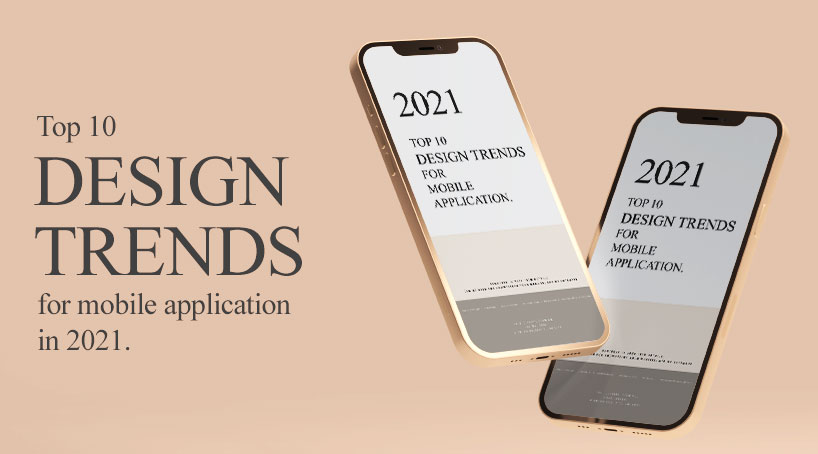 TOP 10 DESIGN TRENDS TO BE IMPLEMENTED IN YOUR MOBILE APPLICATION