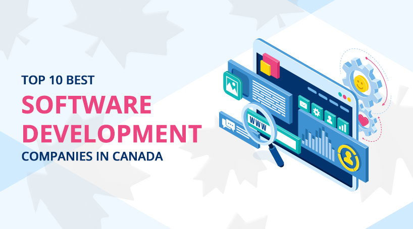 Top 10 Best Software Development Companies in Canada