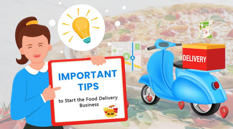 Important Tips to Start The Food Delivery Business