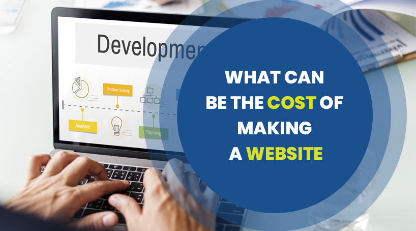 What Can Be The Cost of Making a Website?