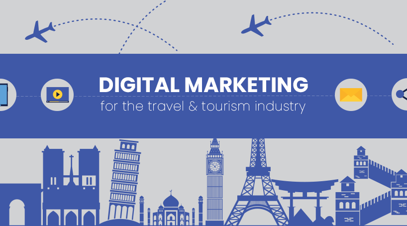 Digital Marketing for the Travel and Tourism Industry