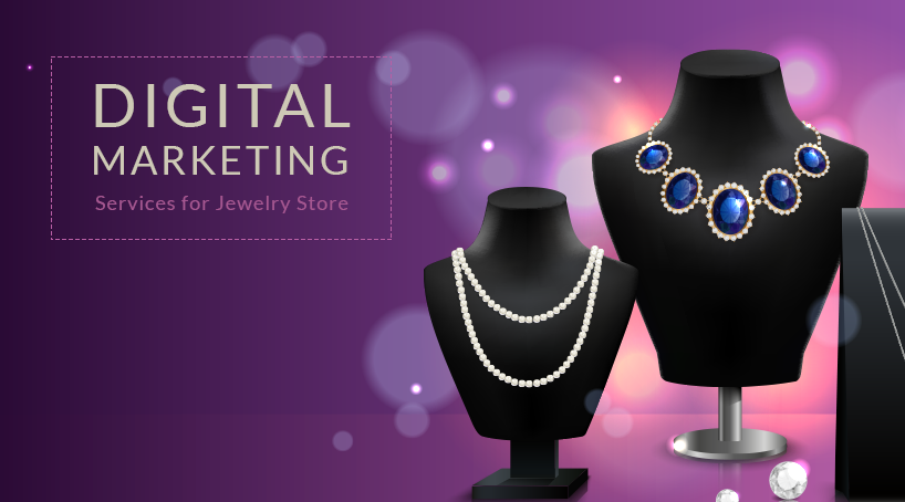 Digital Marketing Services for Jewelry