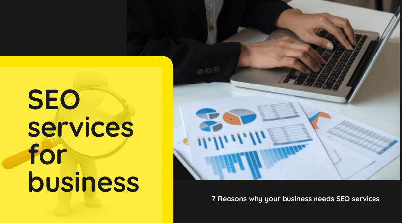 7 reasons why any business needs proper SEO services