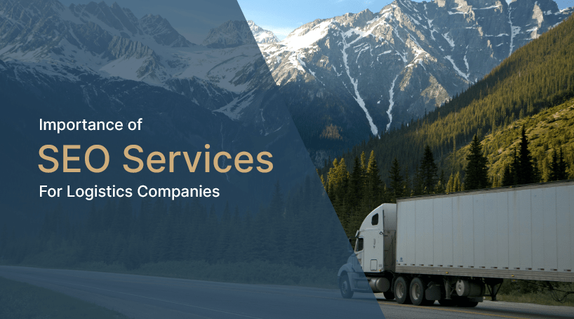 Importance of SEO Services For Logistics Companies